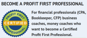 Become a Profit First Professional
